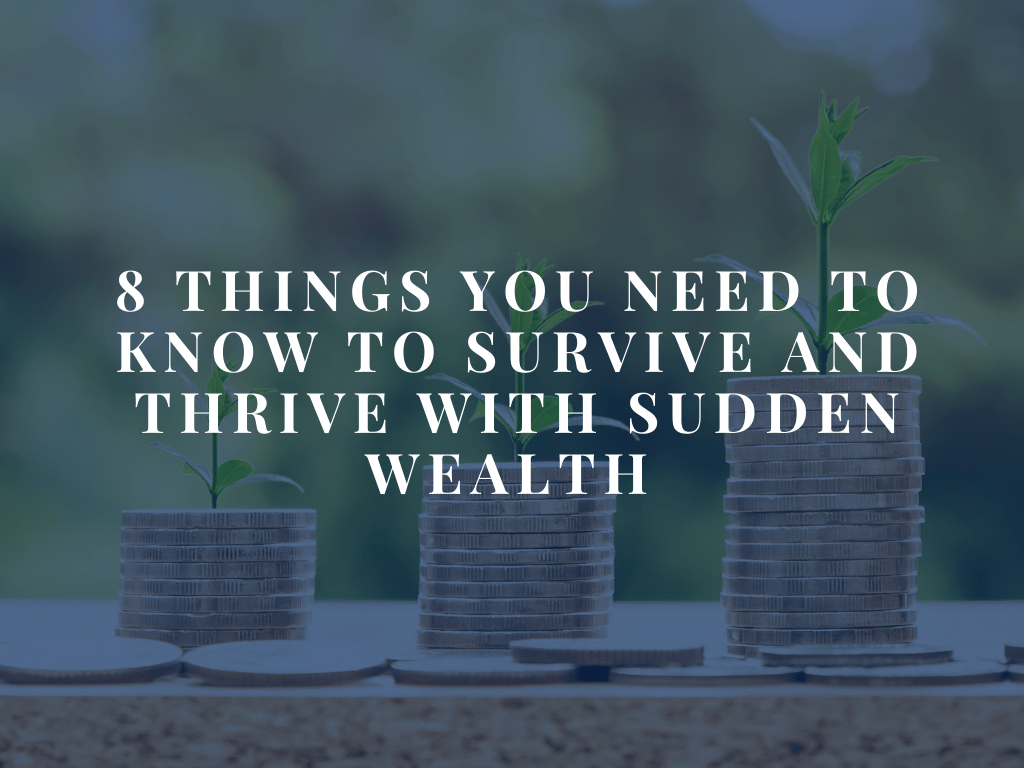 8 Things you need to survive with sudden wealth blog header