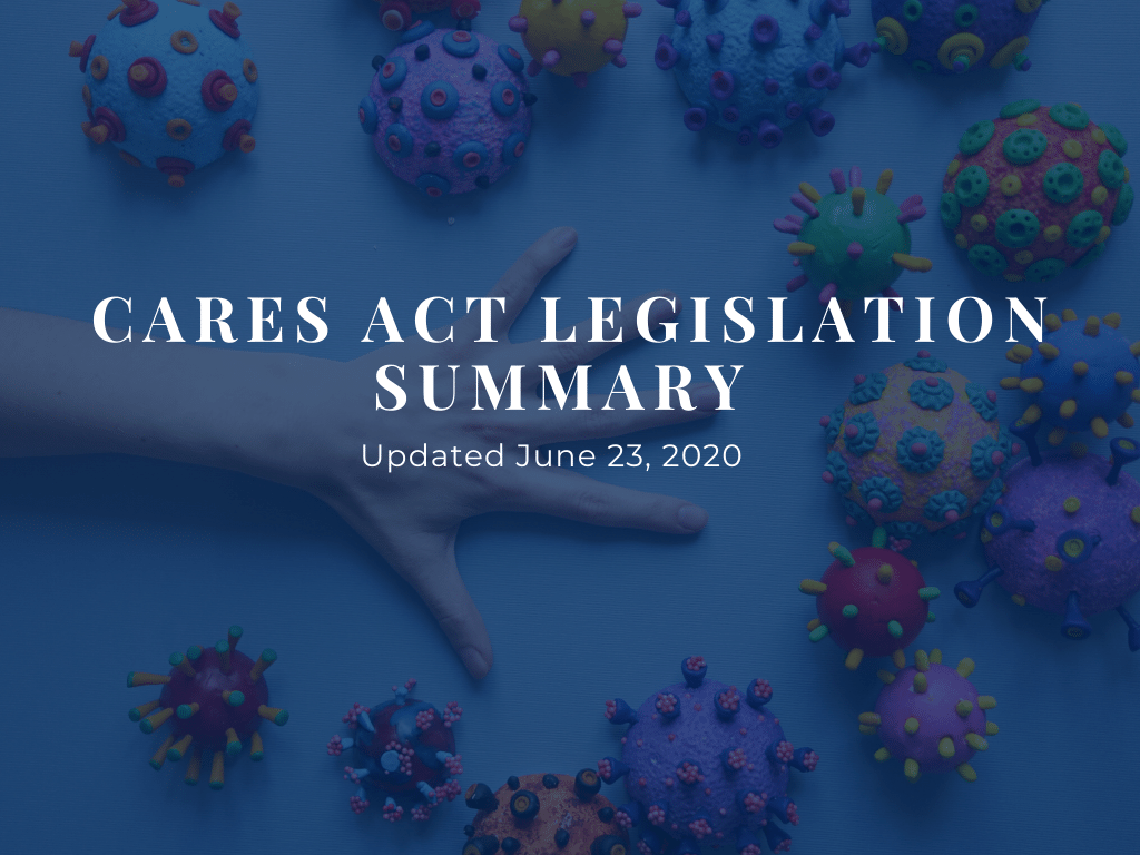 CARES Act Summary from RPAG updated June 23 2020