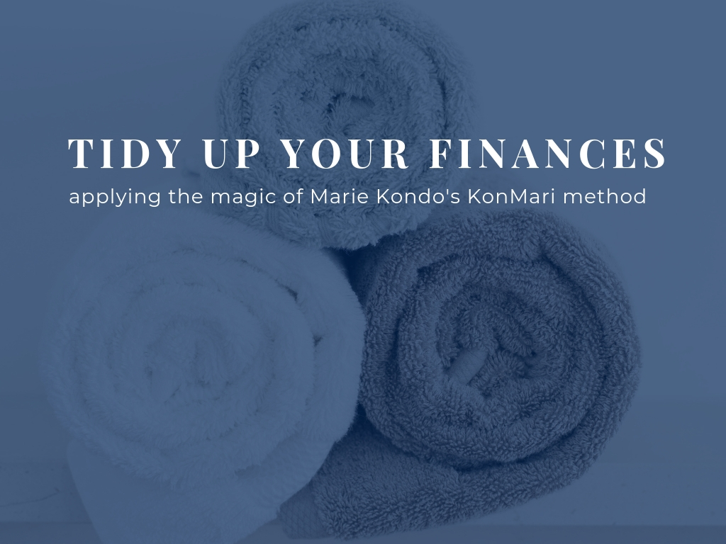 Tidy Up Your Finances with the KonMari method