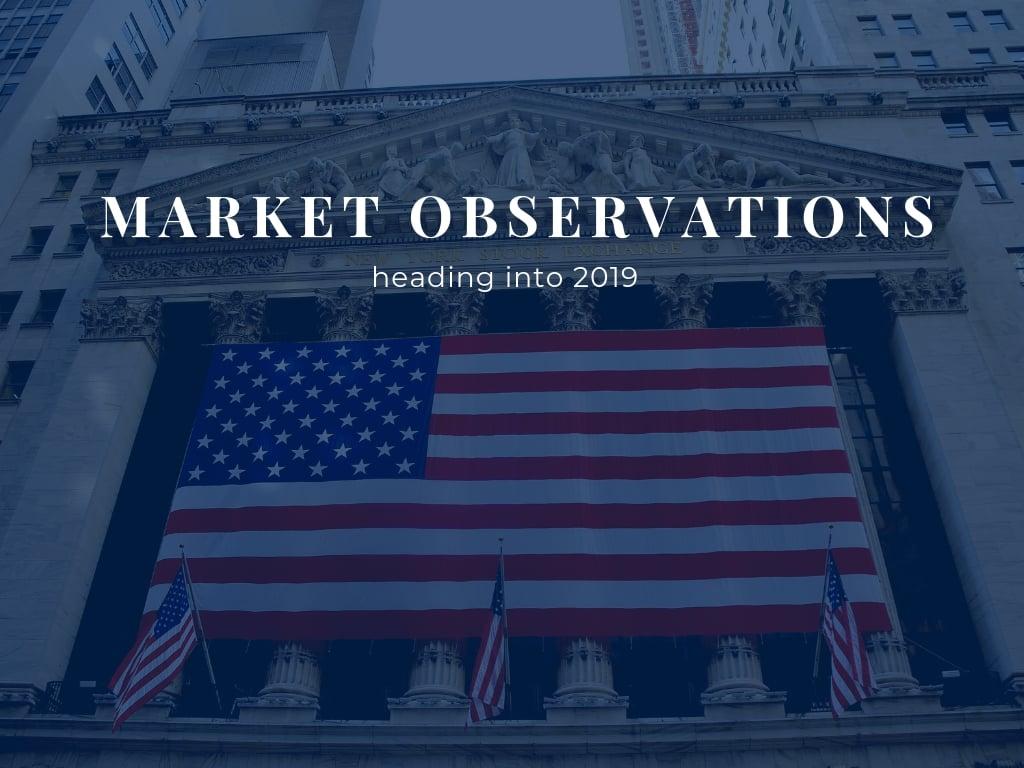 interesting market observations heading into 2019
