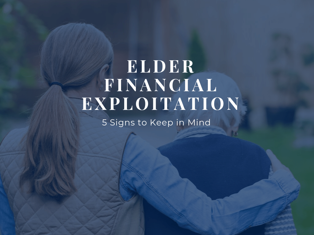 Elder Financial Exploitation Signs to Look for
