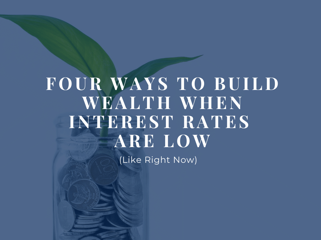 Four Ways to Build Wealth Dec Blog Image