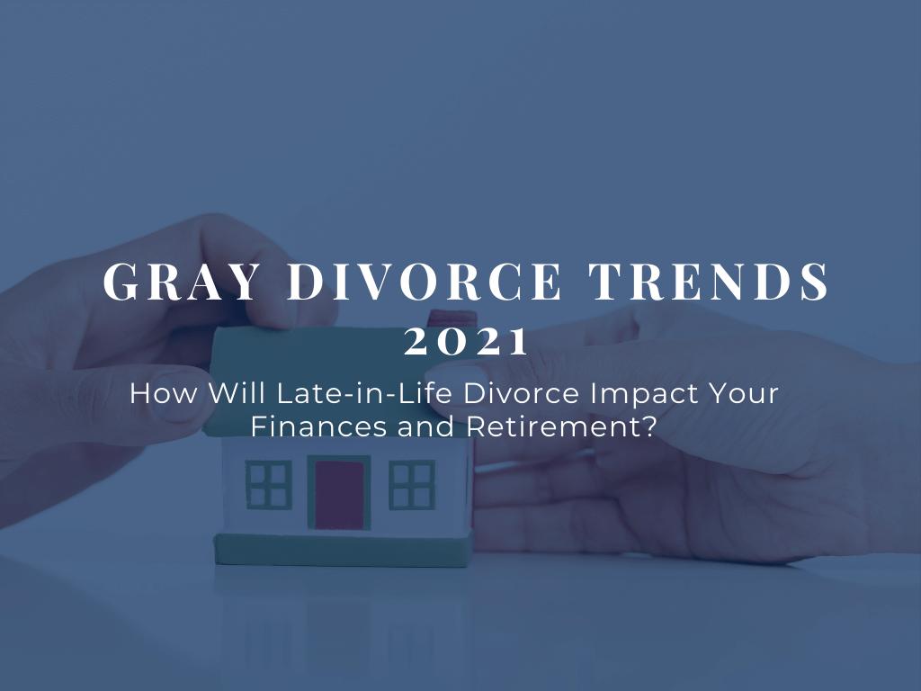Gray Divorce Trends July Blog