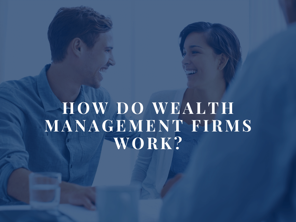 How Do Wealth Management Firms Work
