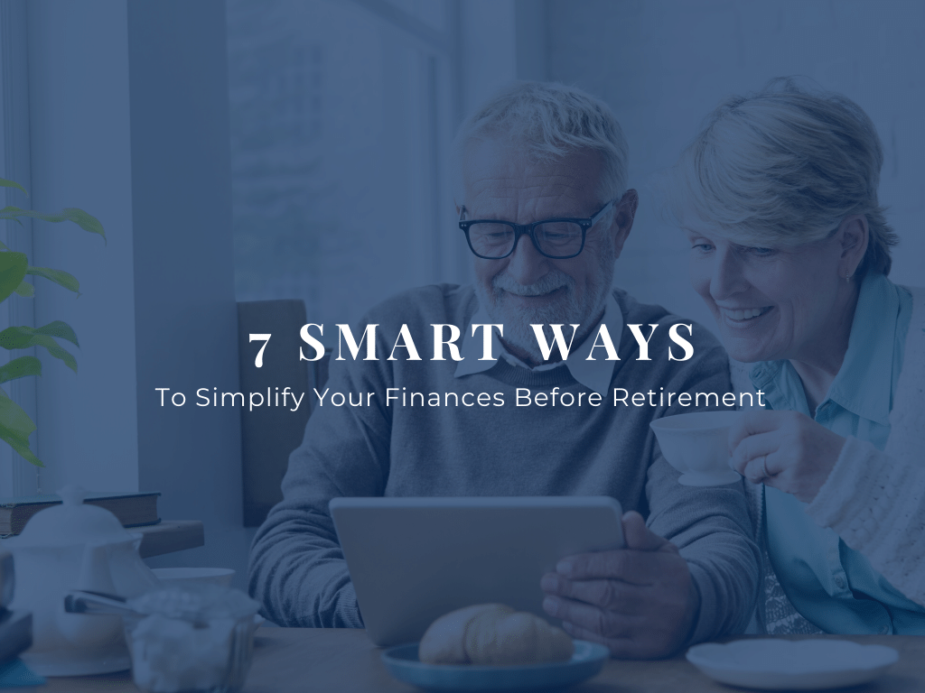 How-to-simplify-finances-before-retirement