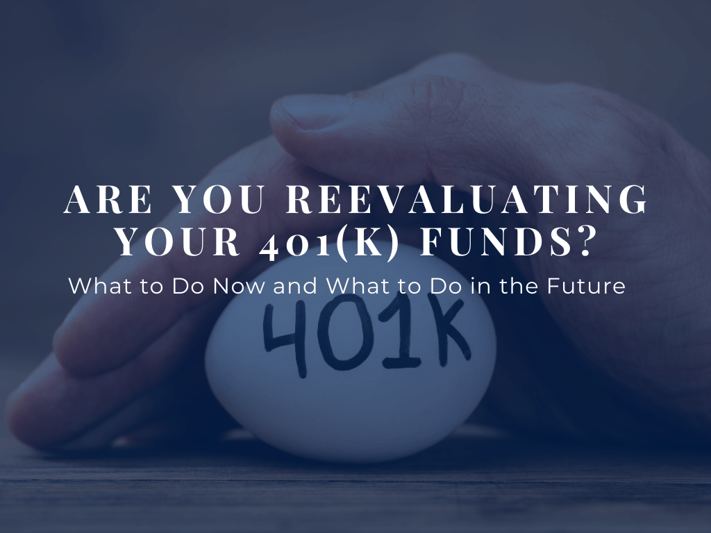 Reevaluating Your 401K Funds?
