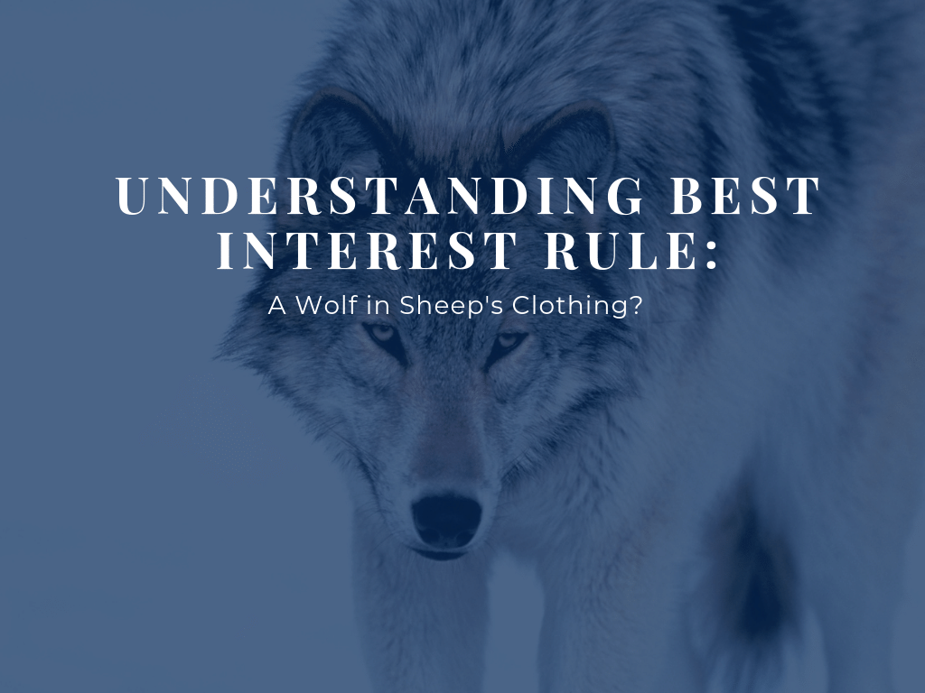 Best Interest Rule A Wolf in Sheep Clothing